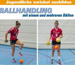 BALLHANDLING - Jugendliche variabel ausbilden mit einem und mehreren Bällen